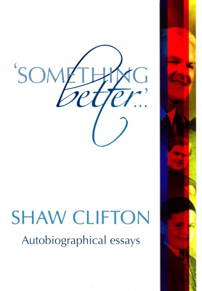 ''Something Better...'' Autobiographical Essays