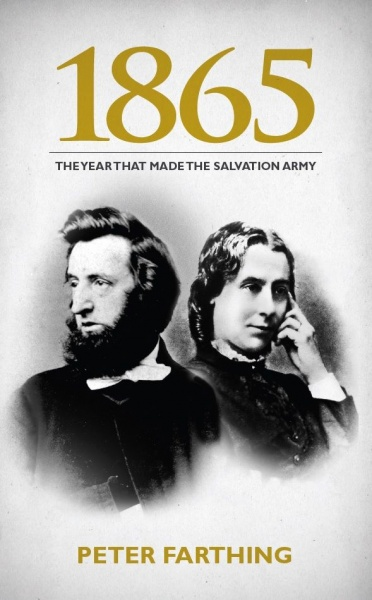 1865 - The Year That Made The Salvation Army