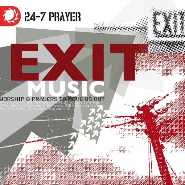 Exit Music Worship & Prayers To Move Us 24-7 - CD