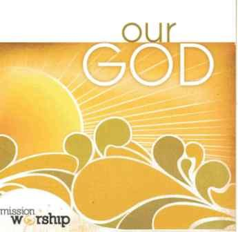 Mission Worship: Our God  - Double CD
