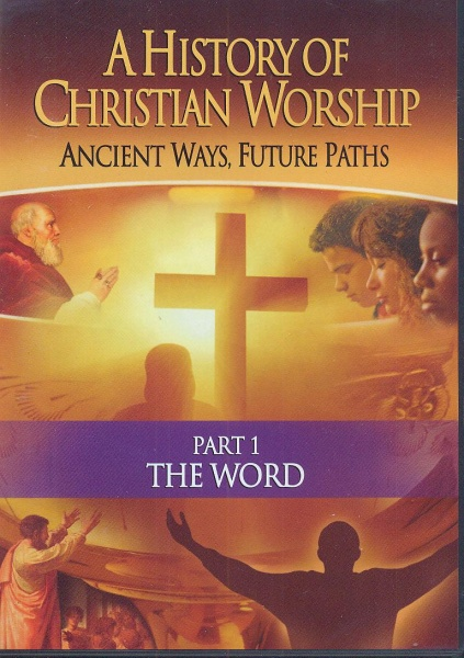 History of Christian Worship - The Word