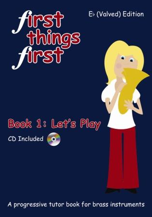 First Things First Let's Play Eb (Valved) Edition