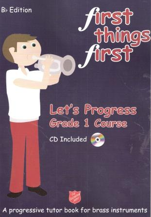First Things First - Let's Progress (Grade 1 Course) Bb Edition