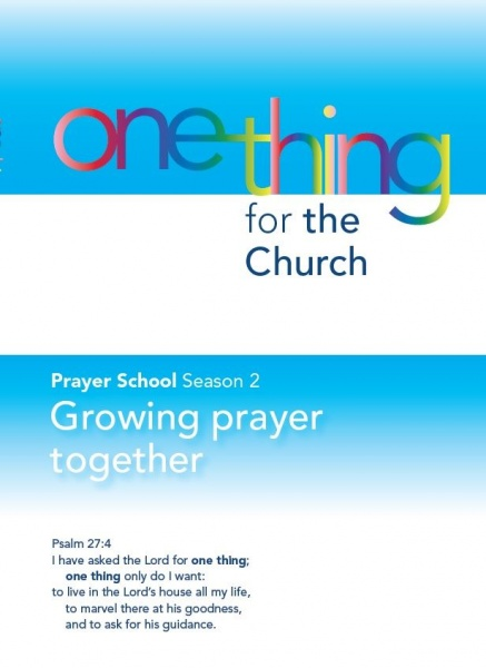 One Thing for the Church - Season 2 Growing Prayer Together
