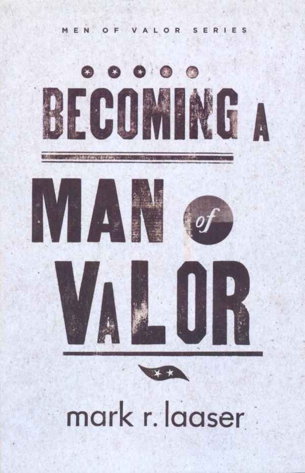 Becoming A Man Of Valour