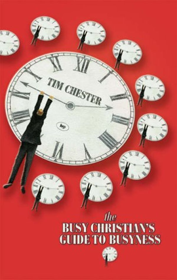 The Busy Christian's Guide to Busyness