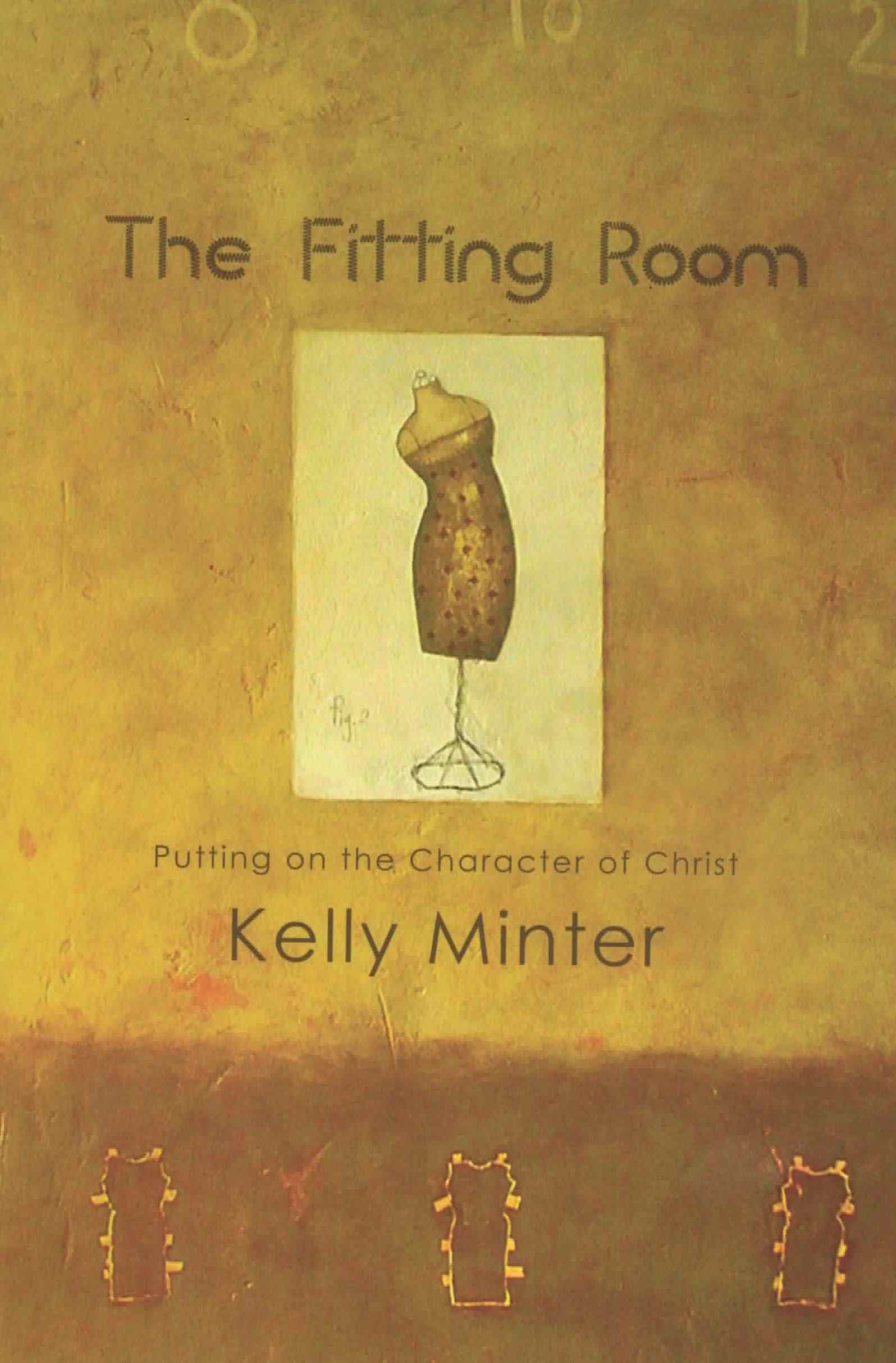 The Fitting Room - Putting on the Character of Christ