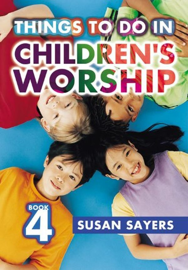 Things to do in Children's Worship Bk 4