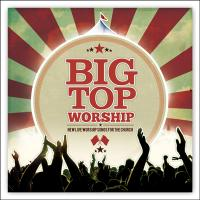 Big Top Worship - CD