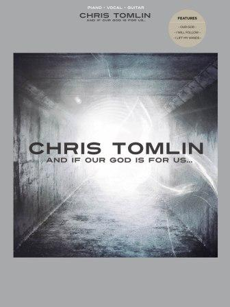 Chris Tomlin - And if our God is with us