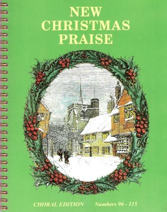 New Christmas Praise 96 - 115 Choral Edition