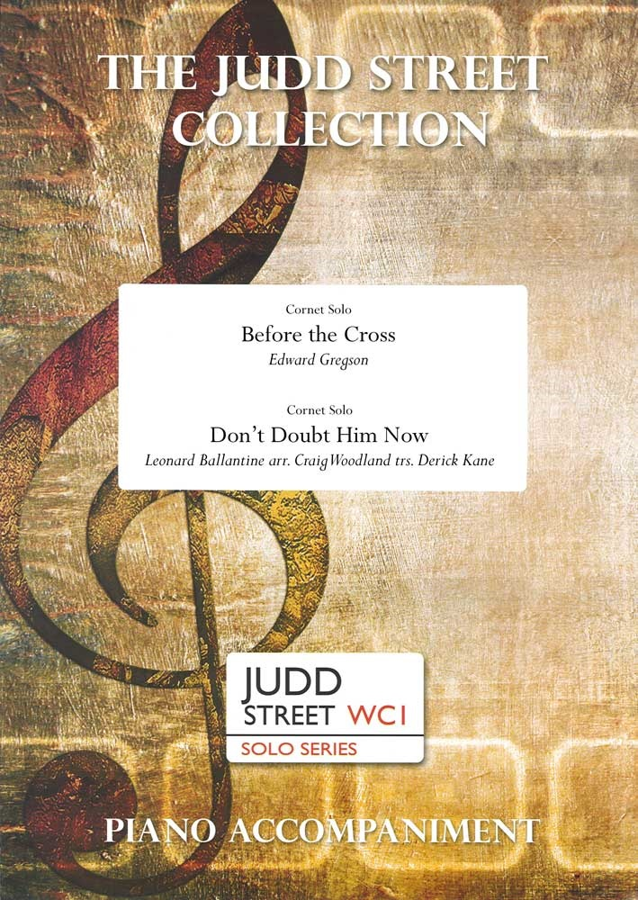 Before the Cross & Don't Doubt Him Now (Cornet Solos with Piano Accompaniment)