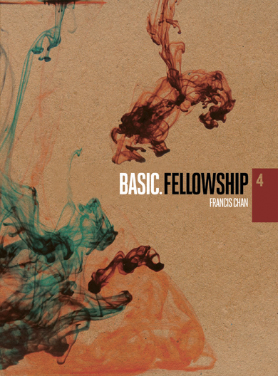 Basic. Fellowship with Francis Chan