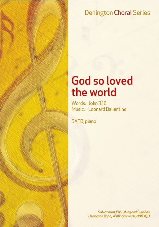 GOD SO LOVED THE WORLD - SATB, PIANO