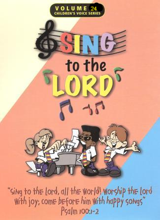 Sing To The Lord Children's Voices Volume 24