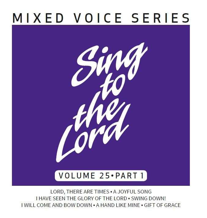 Sing to the Lord Mixed Voices Volume 25 Part 1