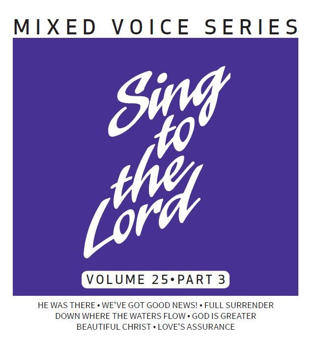 Sing to the Lord Mixed Voices Volume 25 Part 3