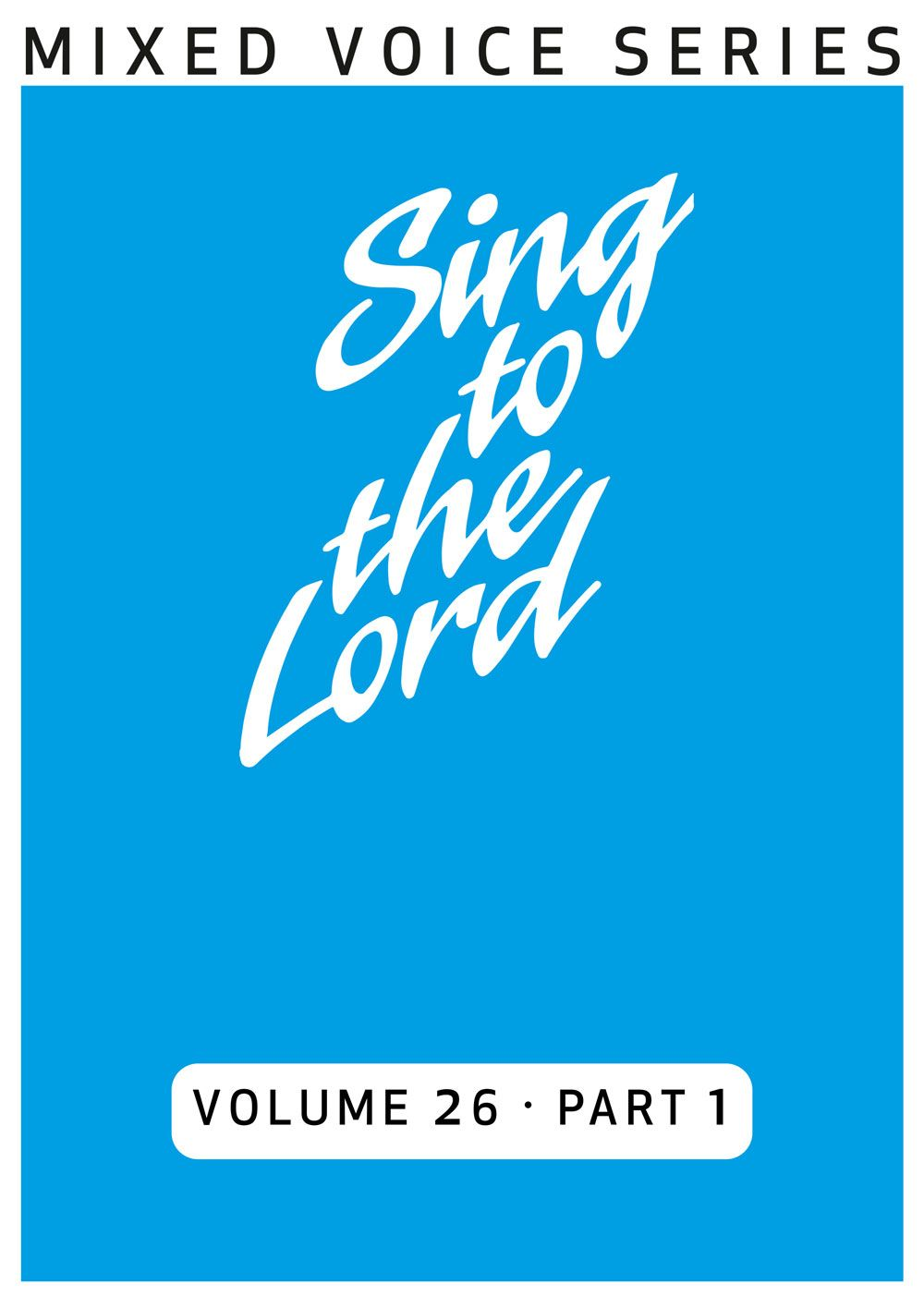 Sing to the Lord Volume 26 Part 1