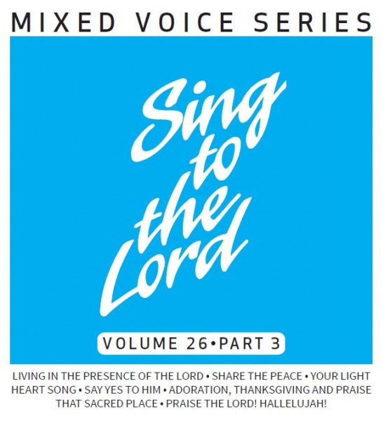 Sing to the Lord Volume 26 Part 3 - CD