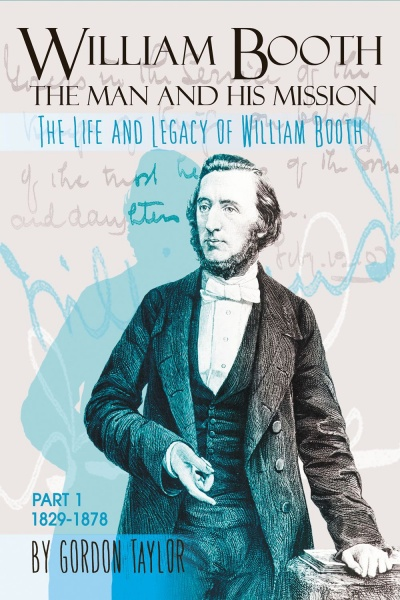 William Booth - The Man and his Mission Part 1